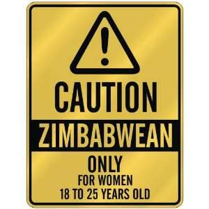 CAUTION  ZIMBABWEAN ONLY FOR WOMEN 18 TO 25 YEARS OLD  PARKING SIGN