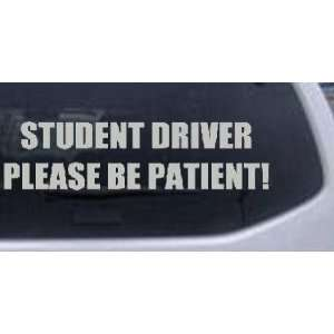 Student Driver Please Be Patient Special Orders Car Window Wall Laptop