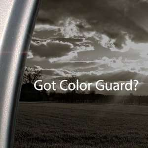 Got Color Guard? Decal Dance Flag Military Car Sticker