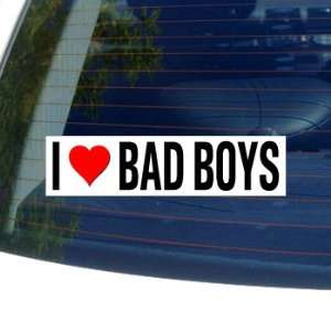 I Love Heart BAD BOYS   Window Bumper Sticker Automotive