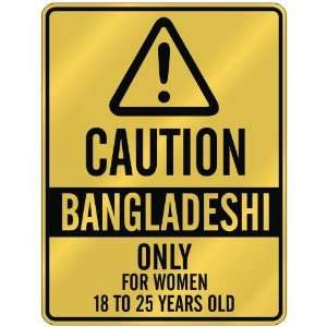 CAUTION  BANGLADESHI ONLY FOR WOMEN 18 TO 25 YEARS OLD  PARKING SIGN