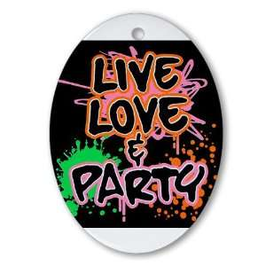 Ornament (Oval) Live Love and Party (80s Decor