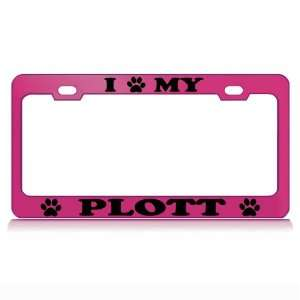 I LOVE MY PLOTT Dog Pet Auto License Plate Frame Tag