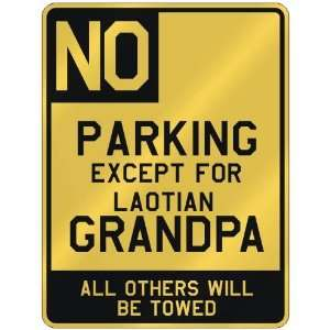 NO  PARKING EXCEPT FOR LAOTIAN GRANDPA  PARKING SIGN