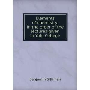 order of the lectures given in Yale College Benjamin Silliman Books
