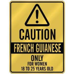 ONLY FOR WOMEN 18 TO 25 YEARS OLD  PARKING SIGN COUNTRY FRENCH GUIANA
