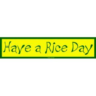 Have a Rice Day Large Bumper Sticker Automotive