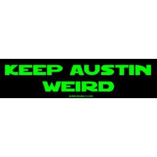 KEEP AUSTIN WEIRD Large Bumper Sticker Automotive