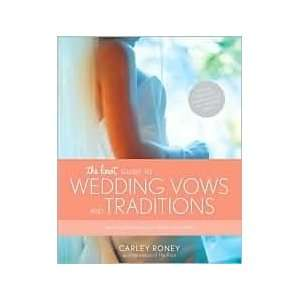 Knot Guide to Wedding Vows and Traditions Readings, Rituals, Music