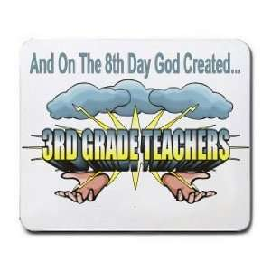 And On The 8th Day God Created 3RD GRADE TEACHERS Mousepad
