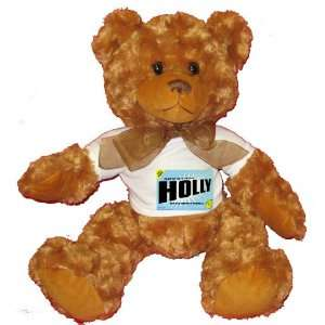 FROM THE LOINS OF MY MOTHER COMES HOLLY Plush Teddy Bear with WHITE T